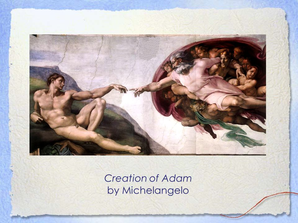 Creation of Adam by Michelangelo