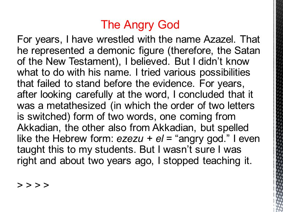 The Angry God For years, I have wrestled with the name Azazel.