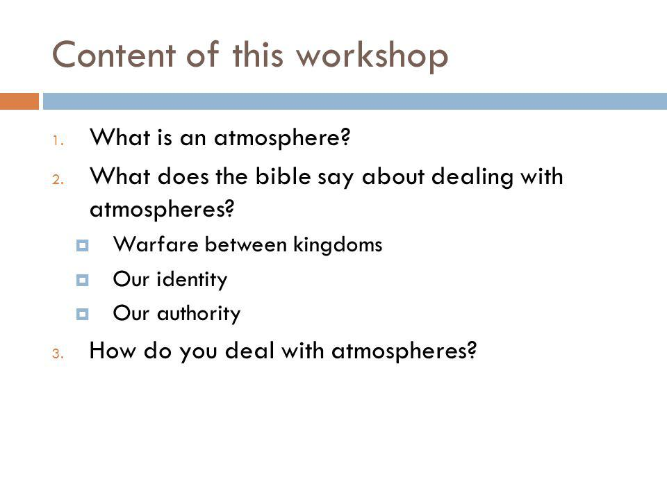 Content of this workshop 1. What is an atmosphere.