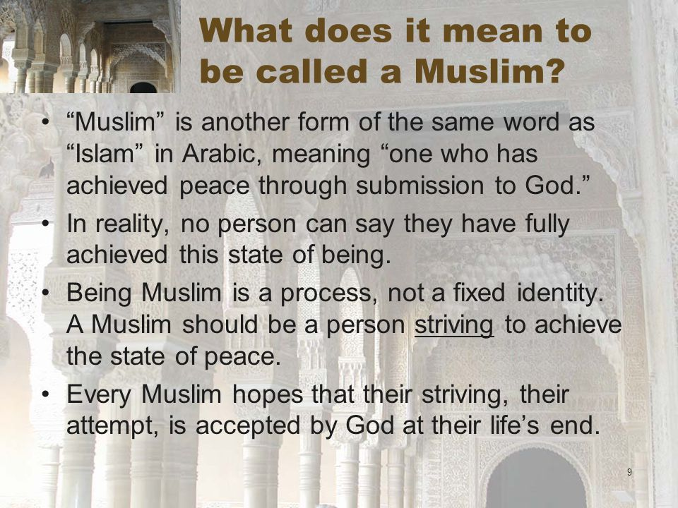 9 What does it mean to be called a Muslim.