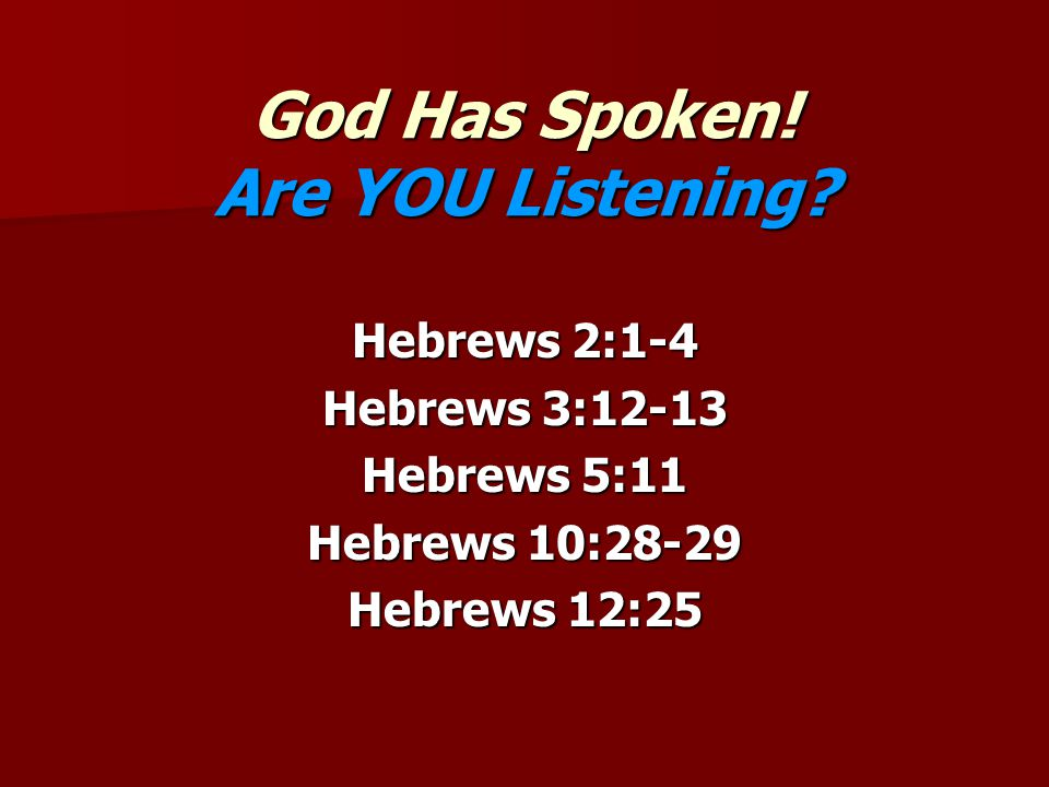 God Has Spoken. Are YOU Listening.