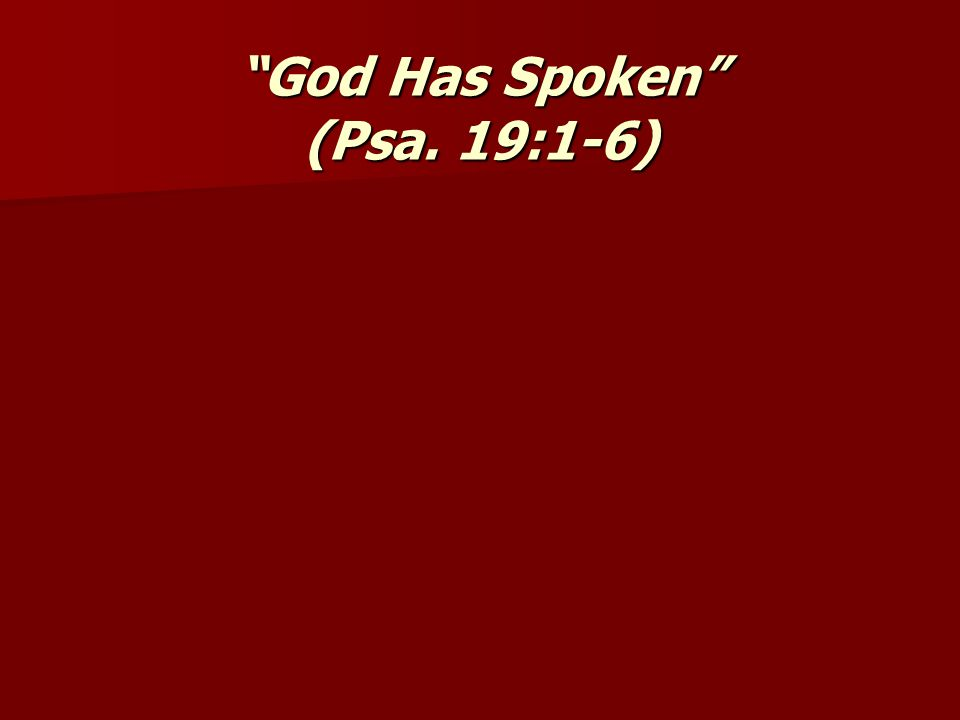 God Has Spoken (Psa. 19:1-6)