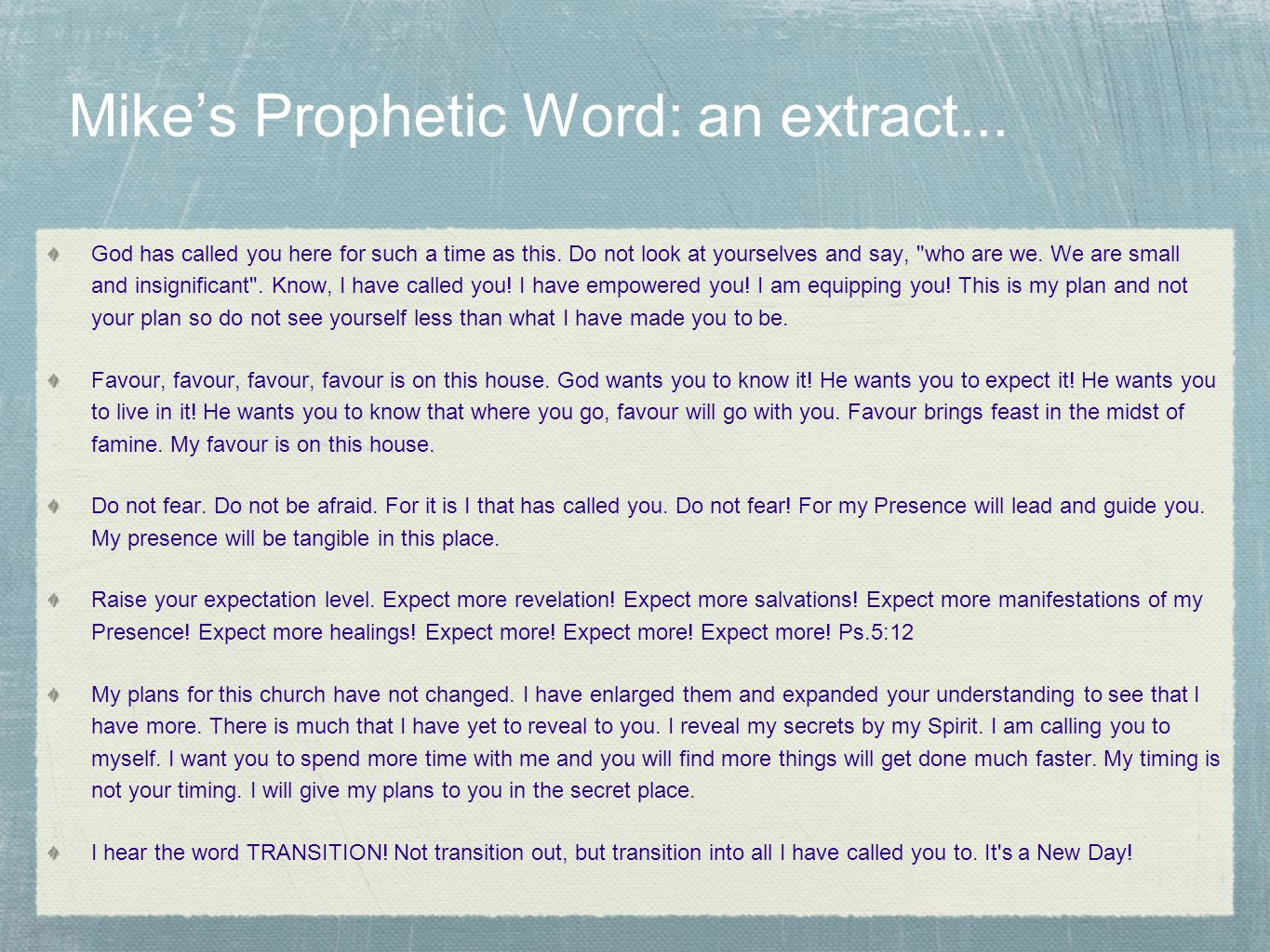 Mike's Prophetic Word: an extract... God has called you here for such a time as this.