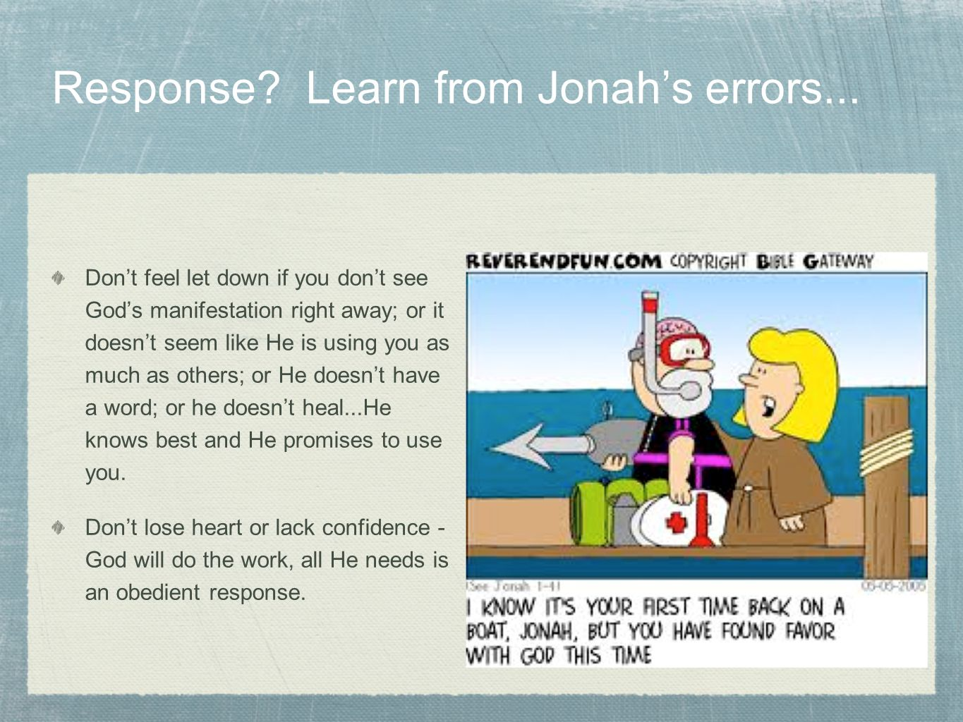 Response. Learn from Jonah's errors...