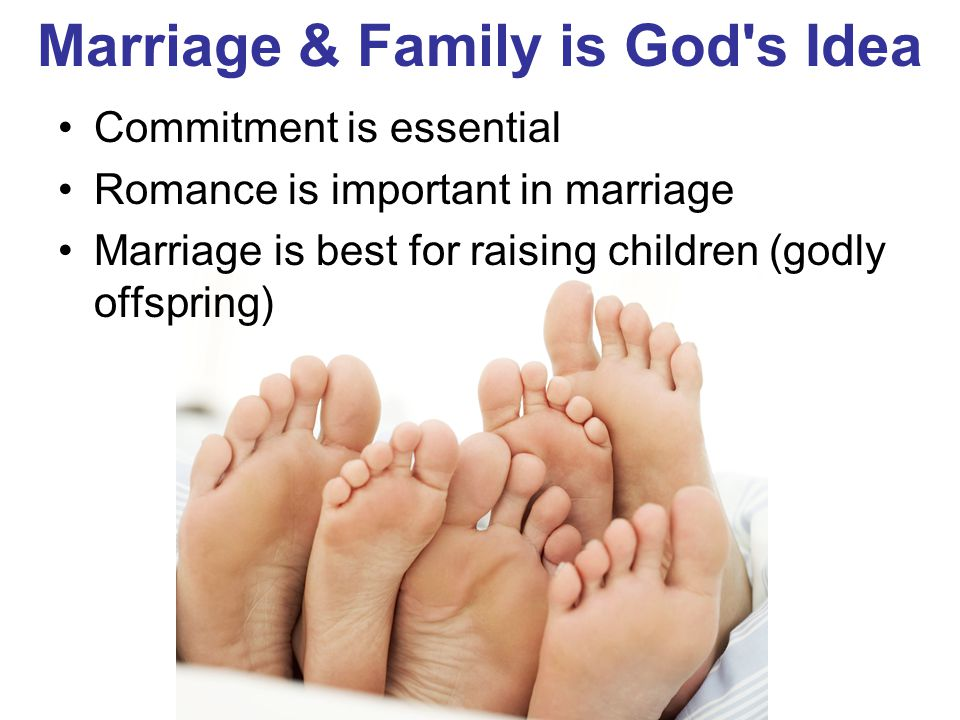 God is for Marriage Marriage is to be permanent Unfaithfulness breaks the bonds of trust Death is the only breaker of marriage as God designed Marriage is based on practice of love and not feelings Ephesians 5:21 ‑ 33