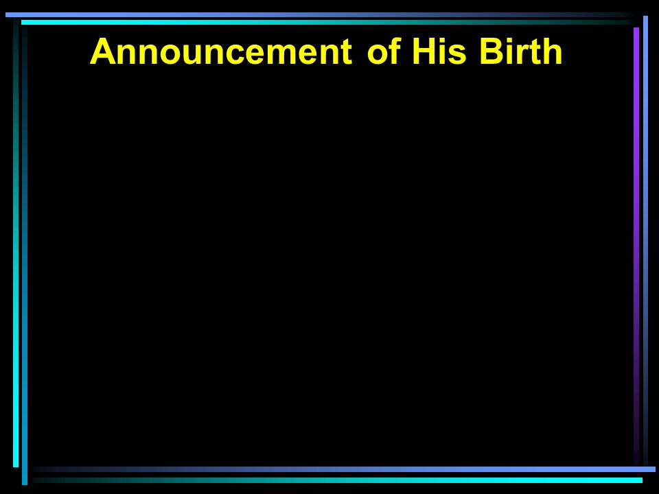 Announcement of His Birth