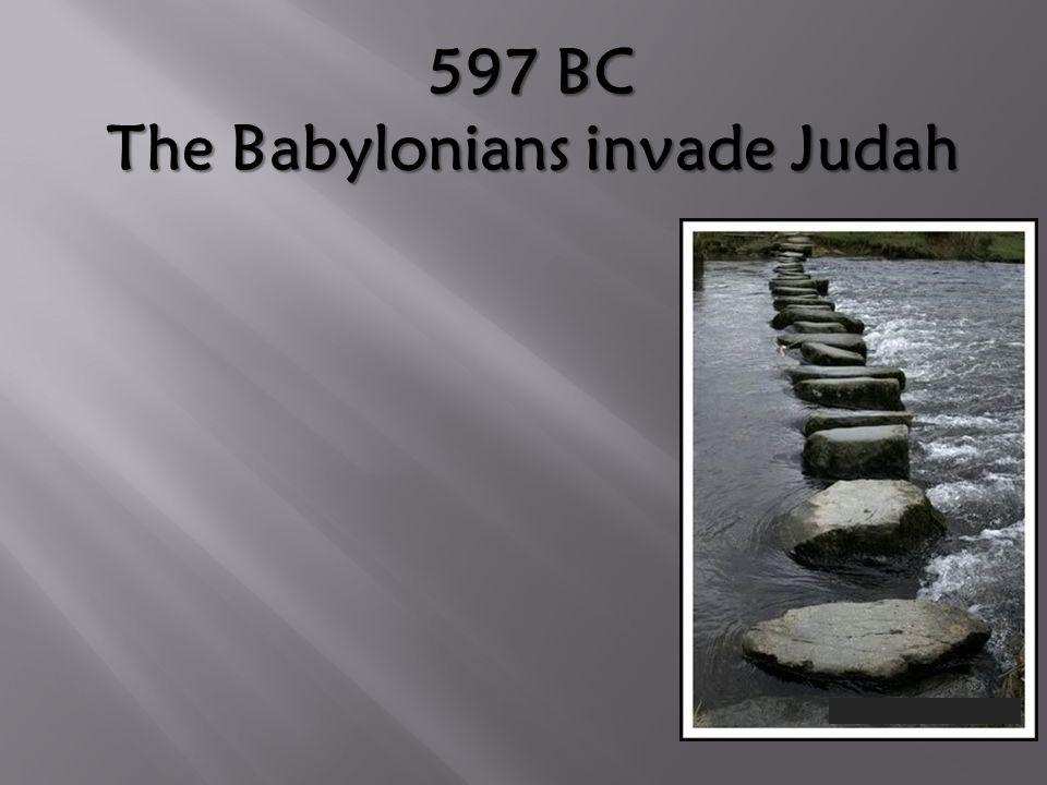 The Babylonians invade Judah