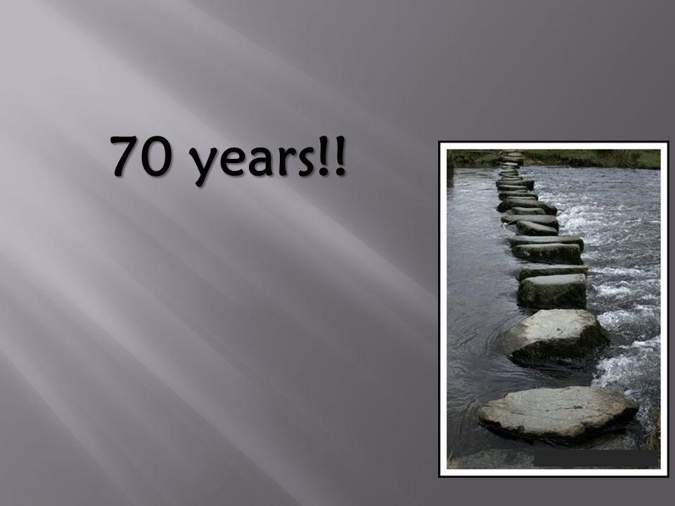 70 years!!