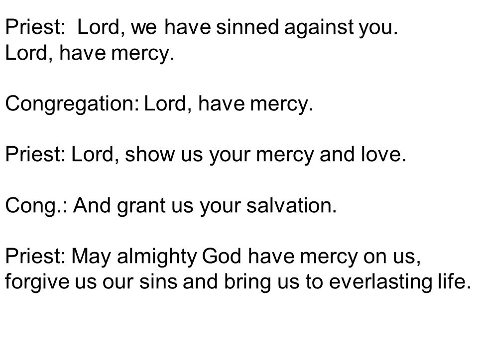 Priest or Deacon: (Invocation) E.G.: Lord Jesus, you came to free all sinners.