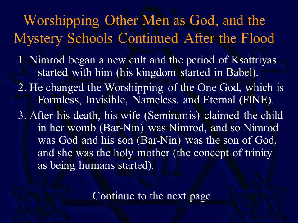 Worshipping Other Men as God, and the Mystery Schools Continued After the Flood 1.