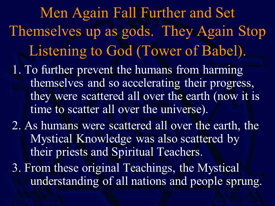 Men Again Fall Further and Set Themselves up as gods.