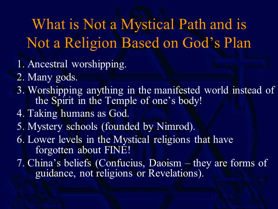 What is Not a Mystical Path and is Not a Religion Based on God's Plan 1.