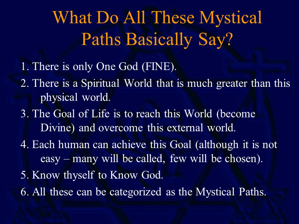 What Do All These Mystical Paths Basically Say. 1.