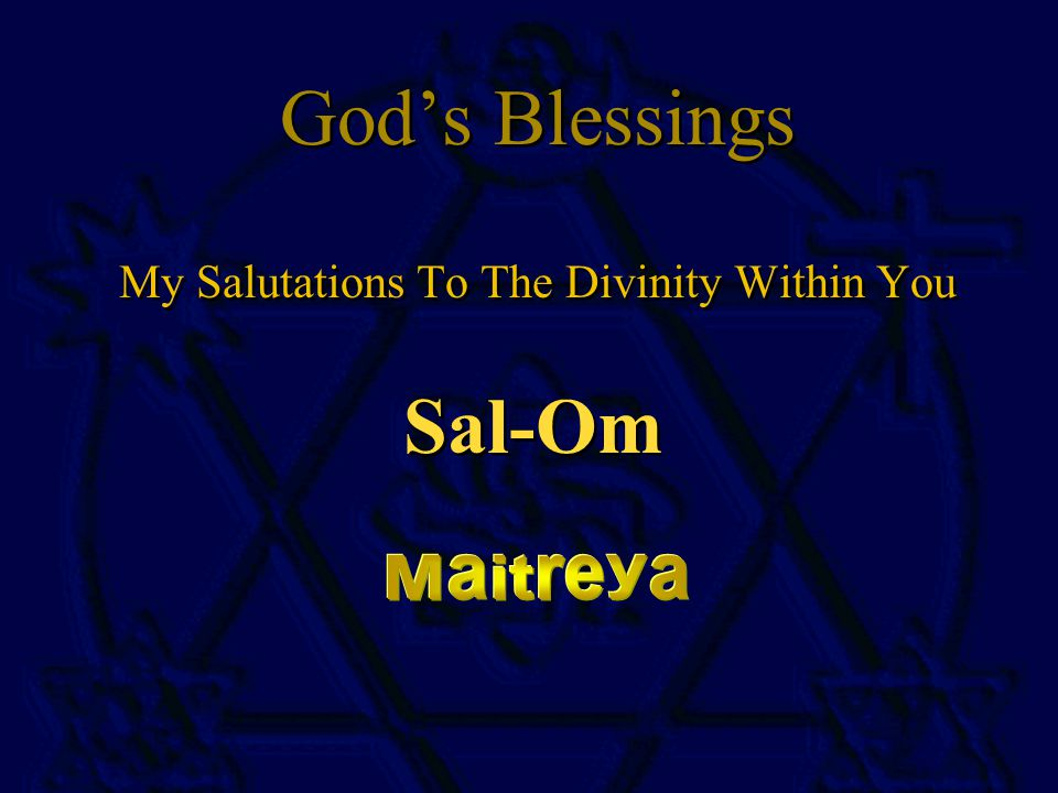 God's Blessings God's Blessings My Salutations To The Divinity Within You My Salutations To The Divinity Within You Sal-Om