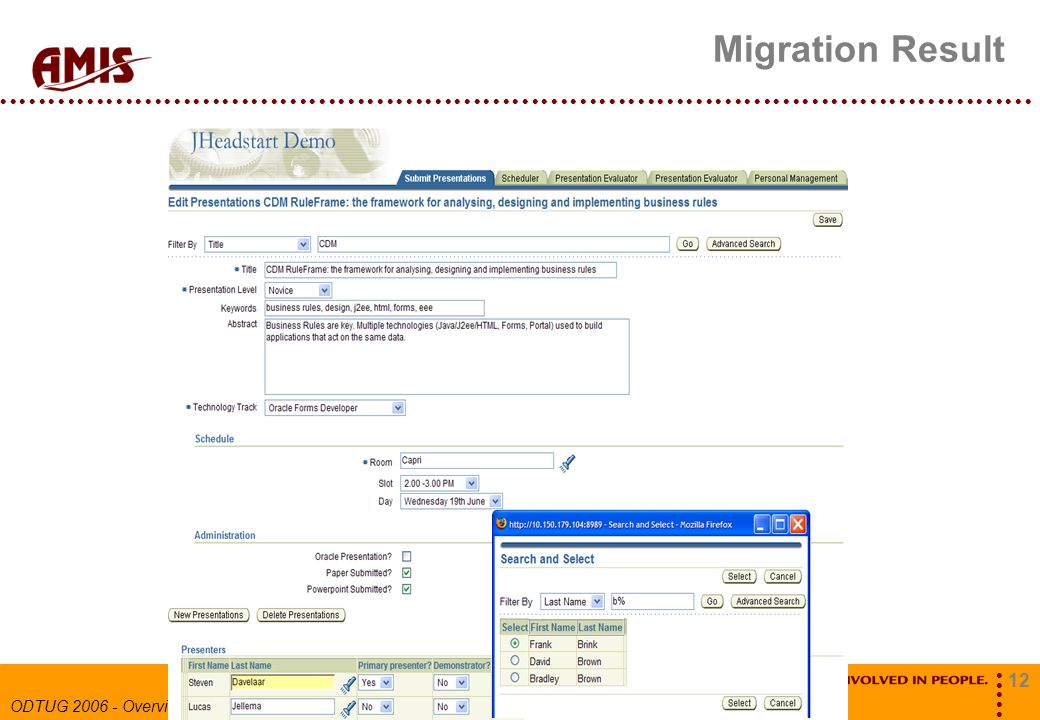 12 ODTUG 2006 - Overview Migration Result http://technology.amis.nl/blog/wp-content/images/jhsmig4.jpg