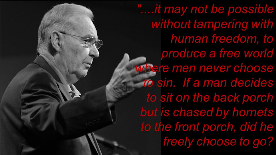 ....it may not be possible without tampering with human freedom, to produce a free world where men never choose to sin.