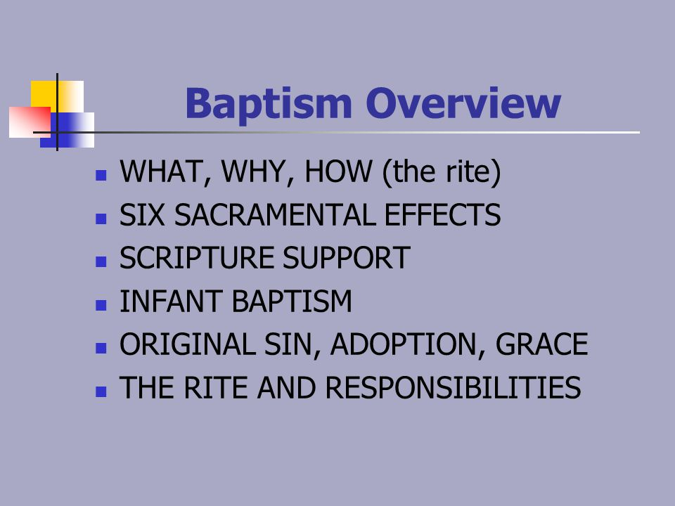 Baptism Defined A SACRAMENT THE DOOR TO ALL SACRAMENTS INITIATION, INVITATION GIFT CLEANSING RITE/RITUAL BEGINNING Three types: desire, blood, water