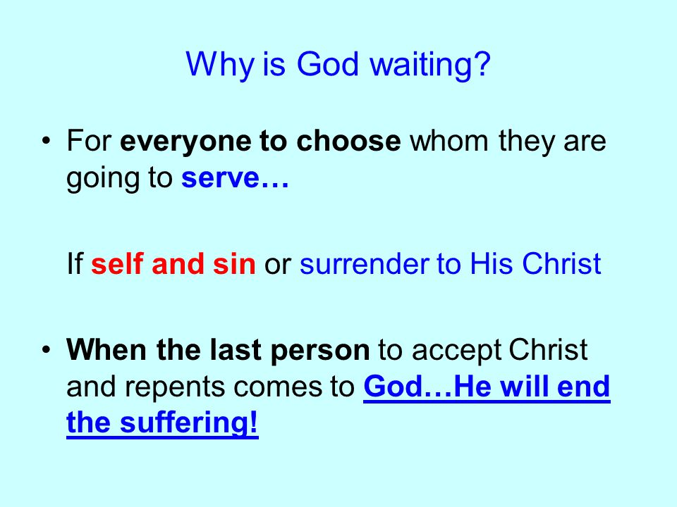 Why is God waiting.