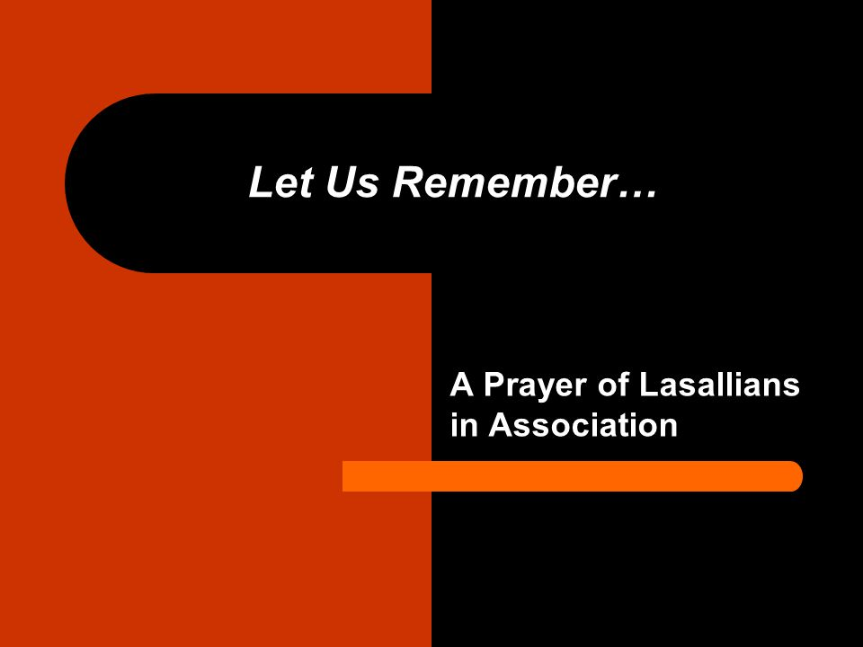 Let Us Remember… A Prayer of Lasallians in Association