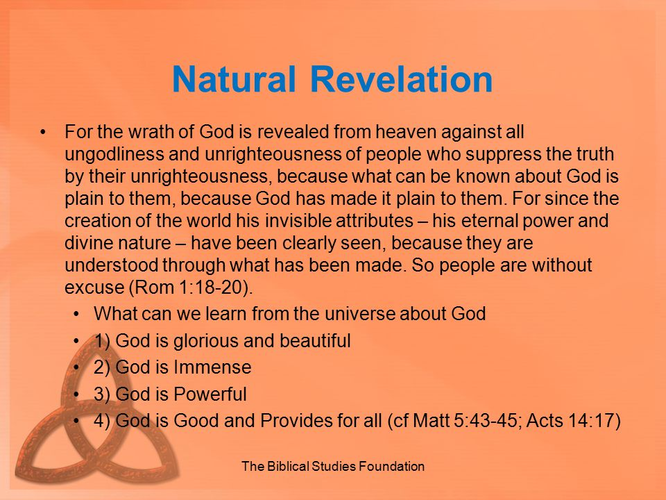 Natural Revelation God created humankind in his own image, in the image of God he created them, male and female he created them.
