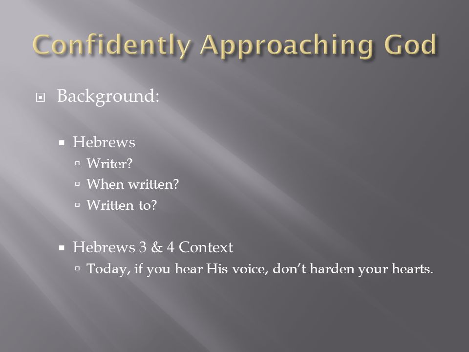  Background:  Hebrews  Writer.  When written.