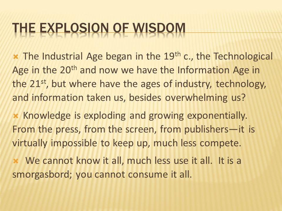  The Industrial Age began in the 19 th c., the Technological Age in the 20 th and now we have the Information Age in the 21 st, but where have the ag