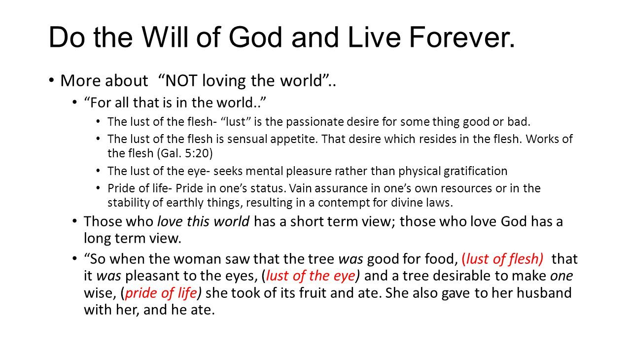 Do the Will of God and Live Forever.
