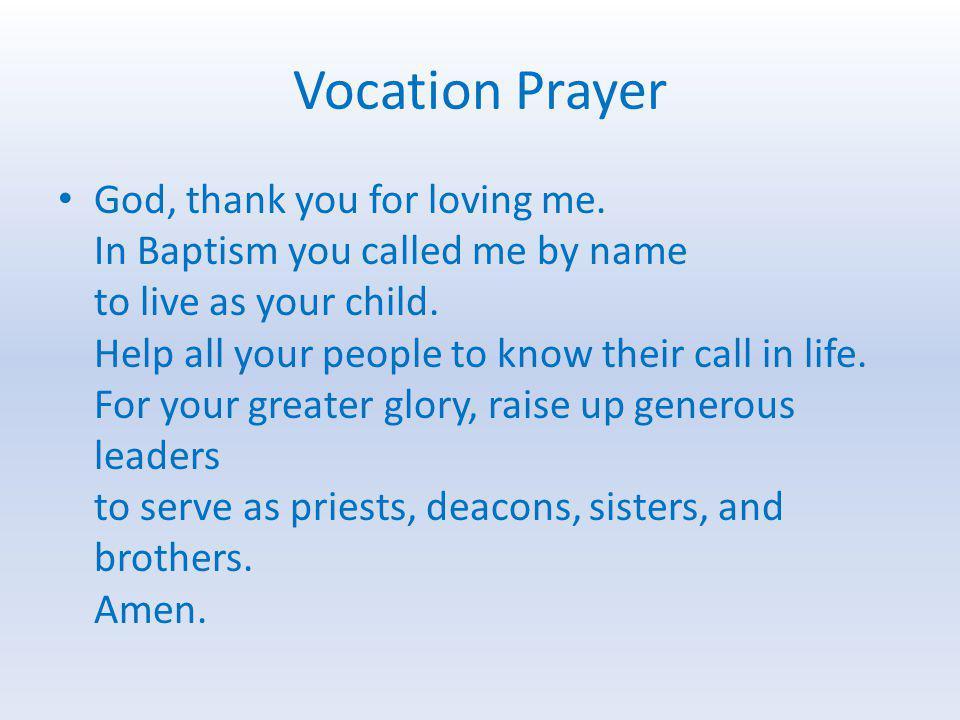 Vocation Prayer God, thank you for loving me.