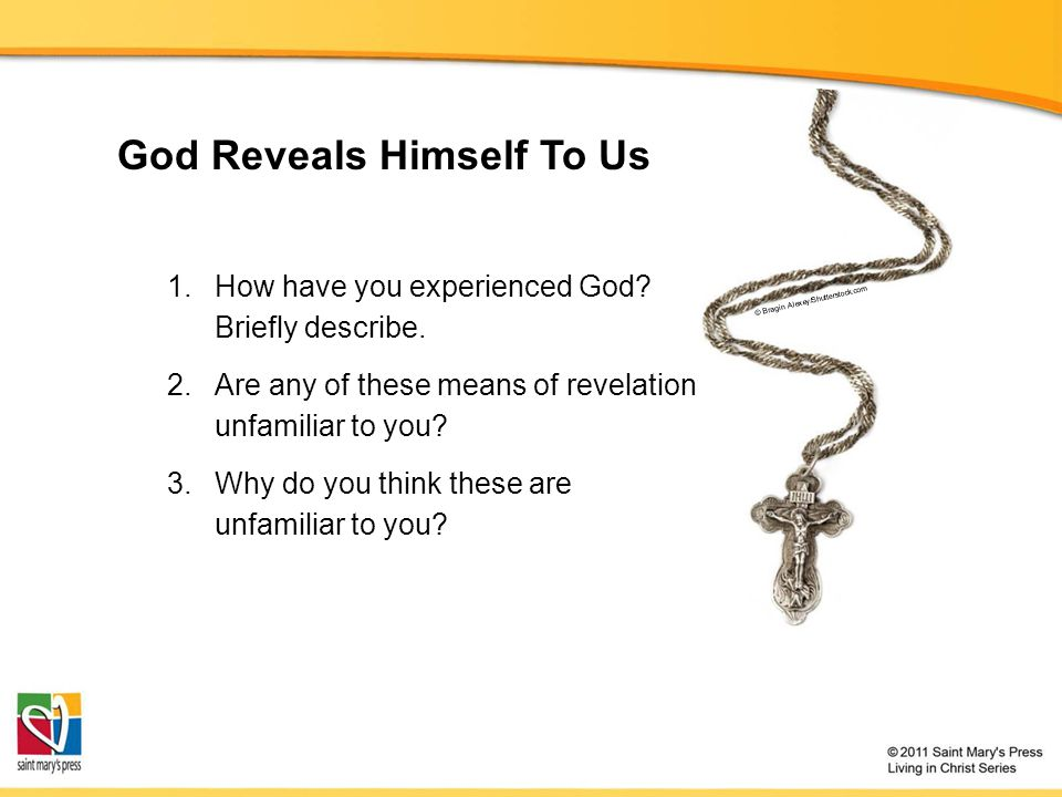 God Reveals Himself To Us © Bragin Alexey/Shutterstock.com 1.How have you experienced God.