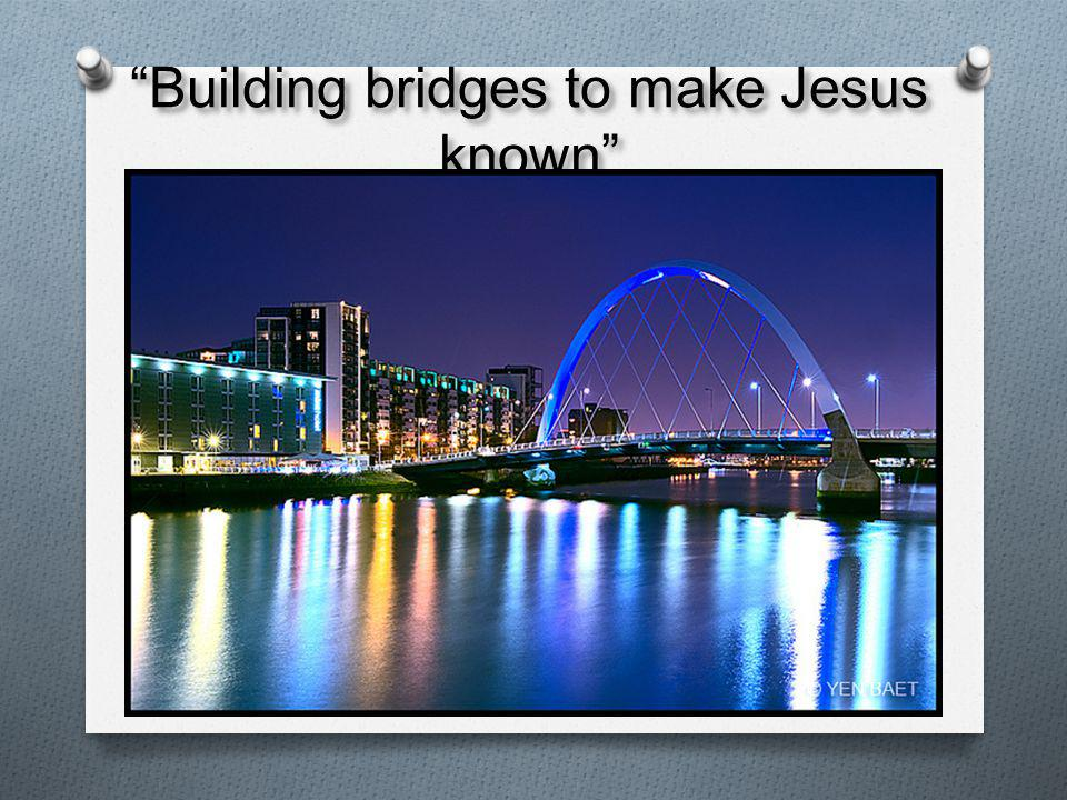 Building bridges to make Jesus known