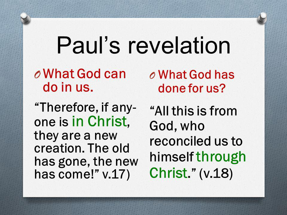Paul's revelation O What God can do in us.