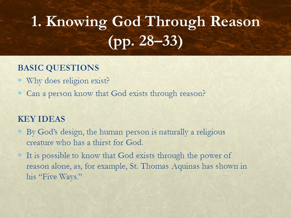 FOCUS QUESTIONS What are the two points of departure that allow people to discover the existence of God through reason.