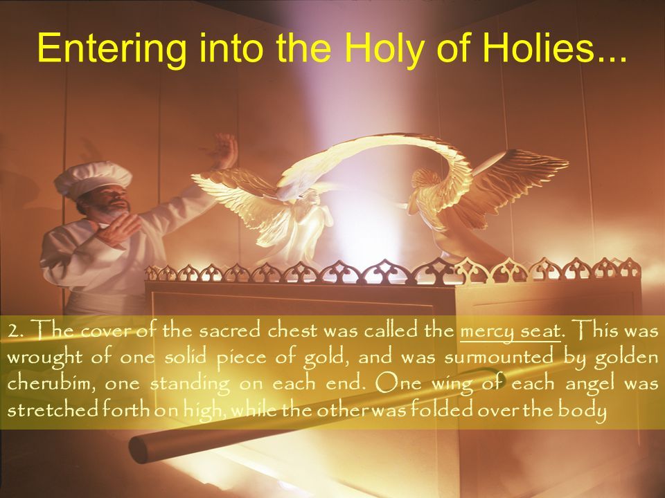 Entering into the Holy of Holies... 1.