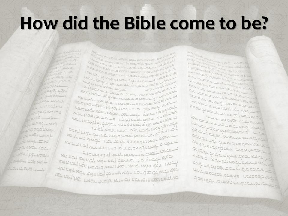 How did the Bible come to be?