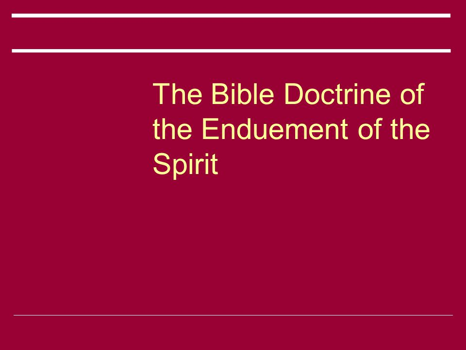 The Bible Doctrine of the Enduement of the Spirit