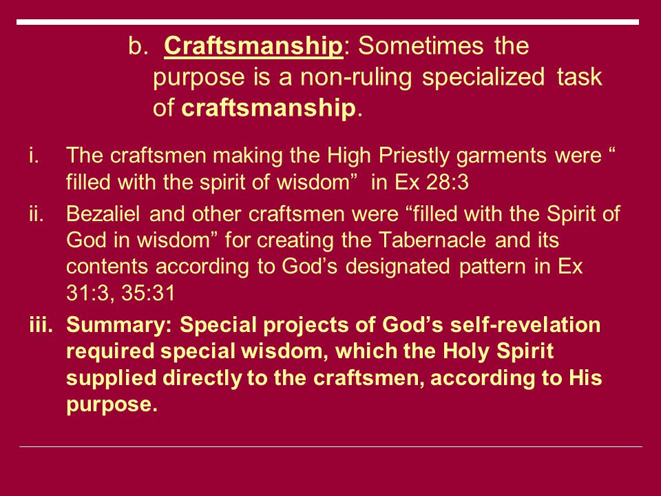 b. Craftsmanship: Sometimes the purpose is a non-ruling specialized task of craftsmanship.