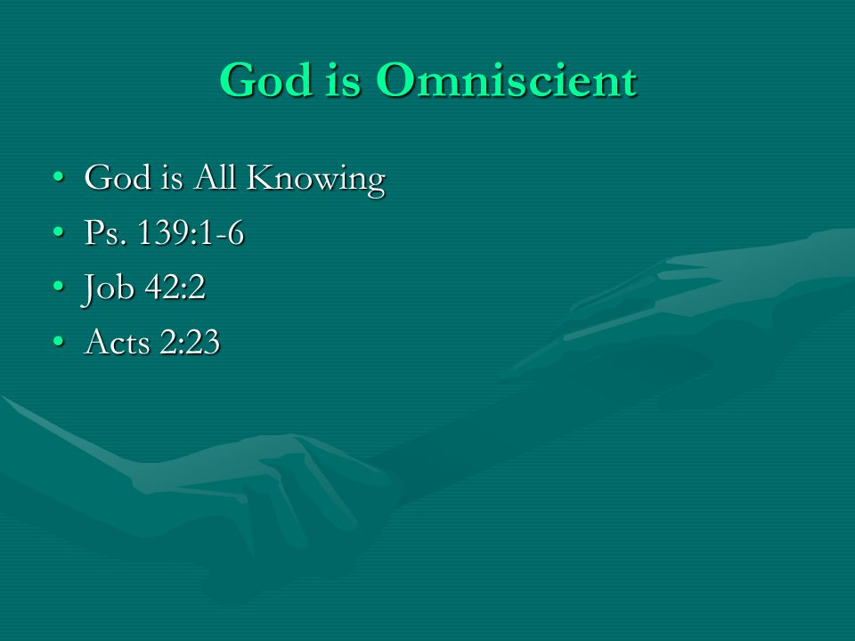God is Omnipotent God is All PowerfulGod is All Powerful Genesis 17:1, 35:11Genesis 17:1, 35:11 I Tim.