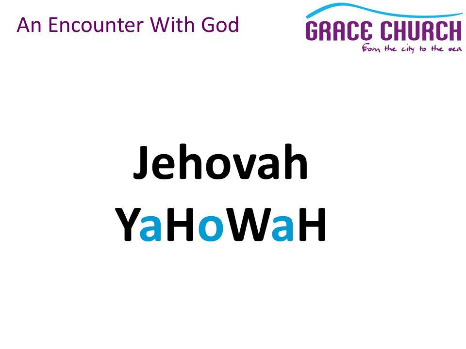 Jehovah YaHoWaH