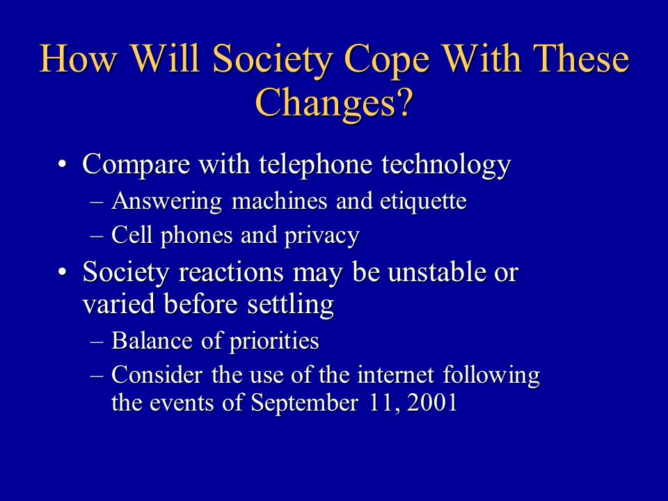 How Will Society Cope With These Changes.