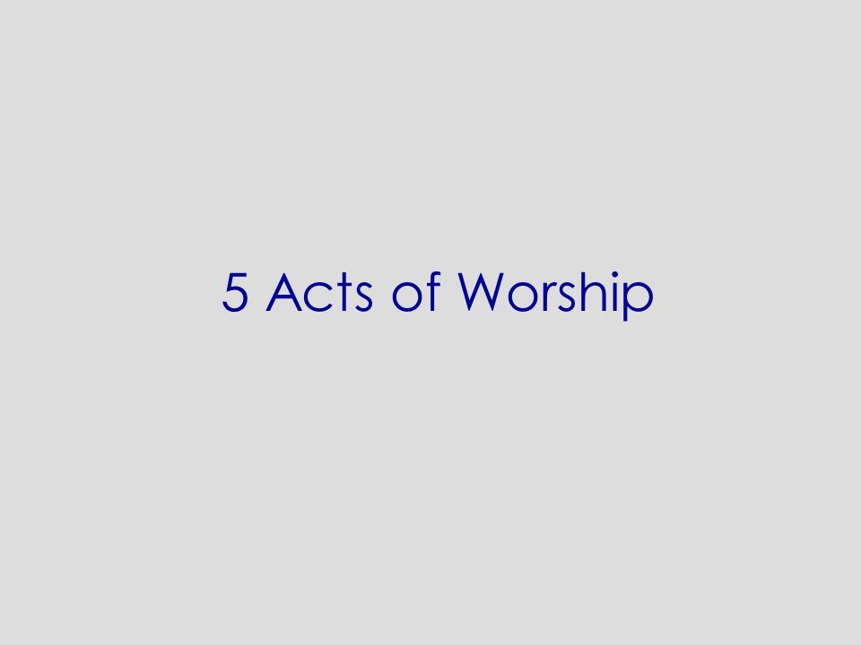 5 Acts of Worship
