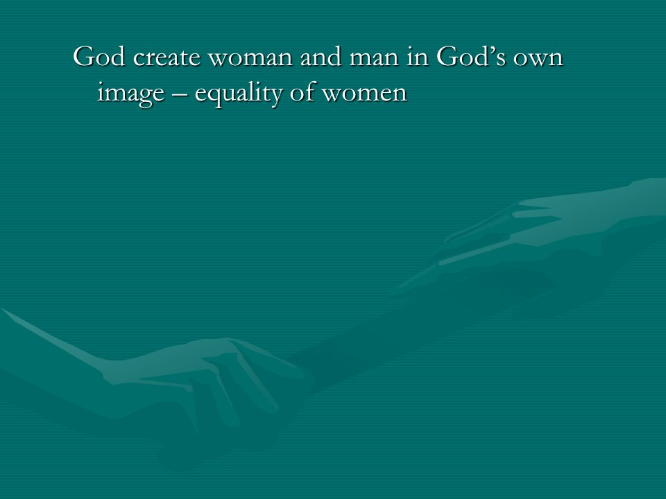 God create woman and man in God's own image – equality of women