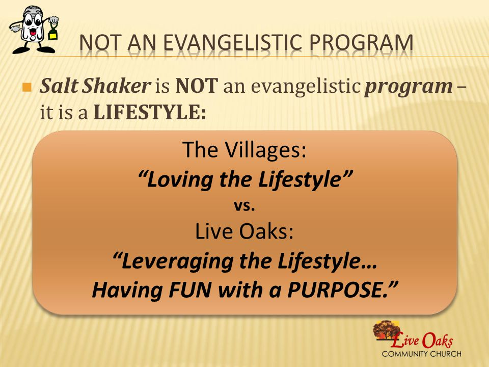 Salt Shaker is NOT an evangelistic program – it is a LIFESTYLE: The Villages: Loving the Lifestyle vs.