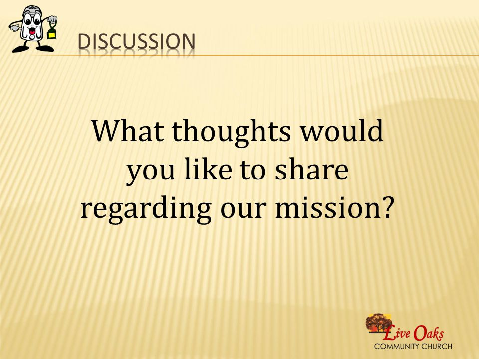 What thoughts would you like to share regarding our mission?