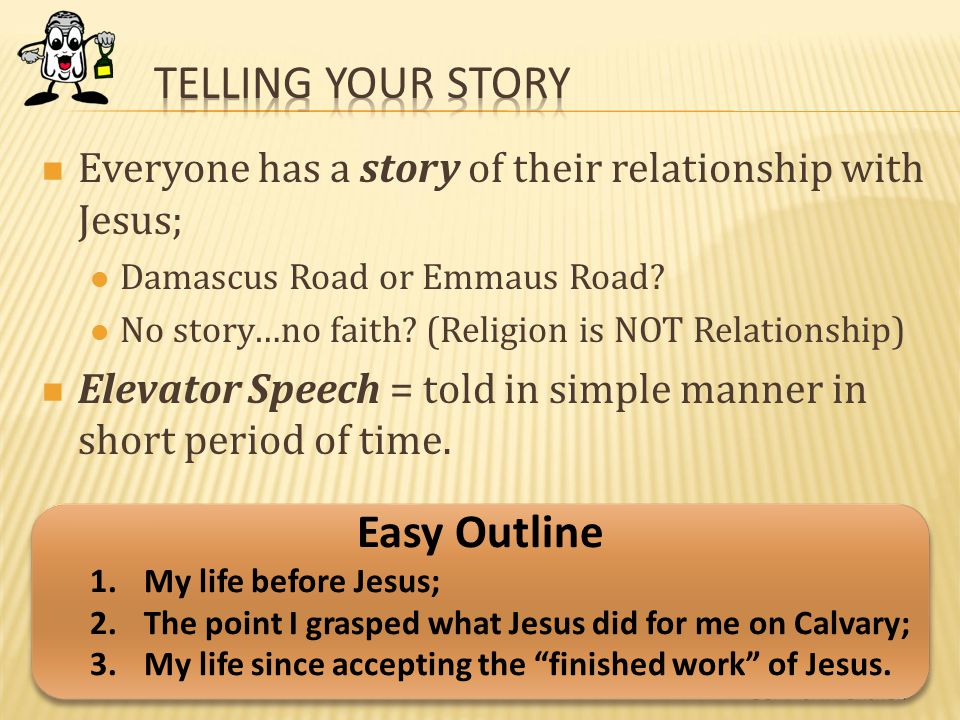 Everyone has a story of their relationship with Jesus; Damascus Road or Emmaus Road.
