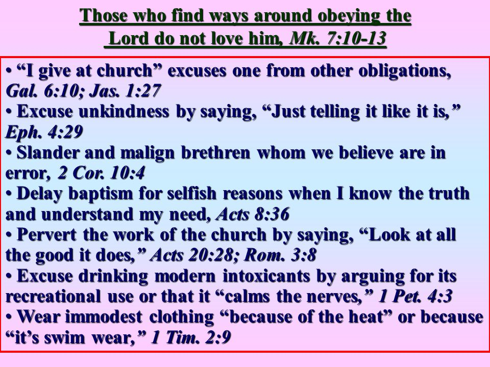 Those who find ways around obeying the Lord do not love him, Mk.
