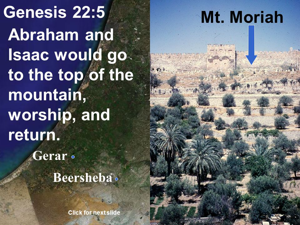 Gerar Beersheba 1 Cor. 15:3-4 On the third day, Jesus was raised. Click for next slide Mt. Moriah
