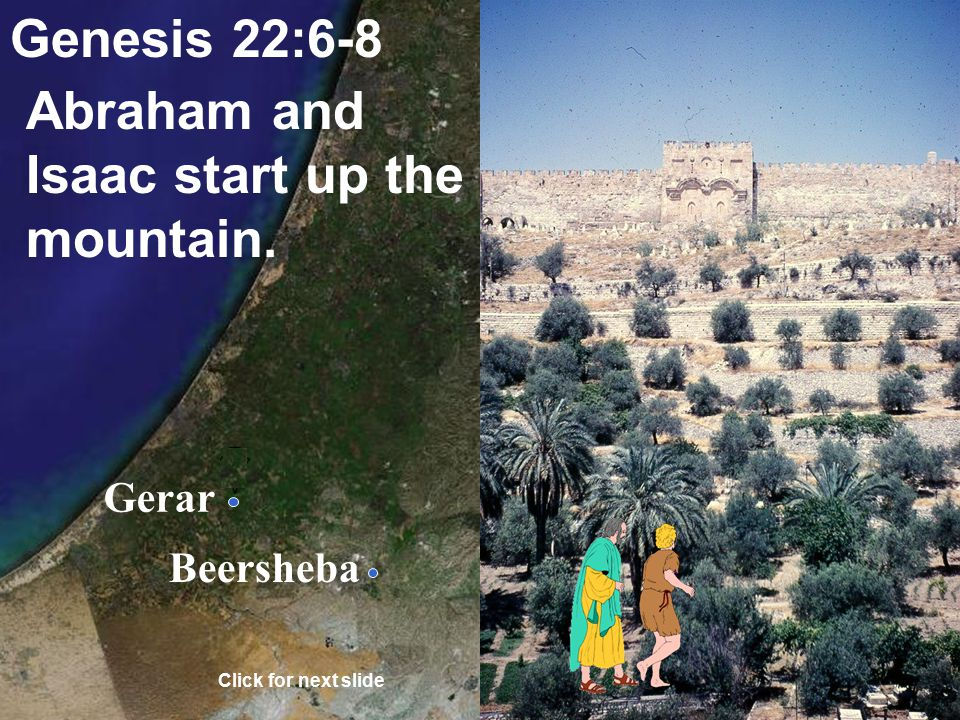 Gerar Beersheba Hebrews 11:17-19 Abraham believed that God would raise his son after he was offered on the Altar.