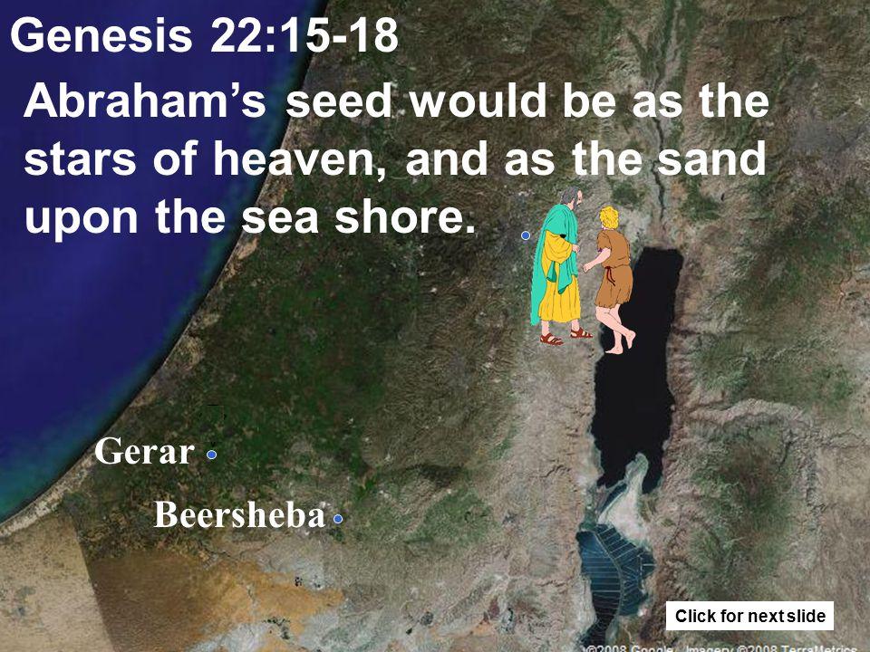 Gerar Beersheba Genesis 22:15-18 The Abrahamic covenant confirmed.