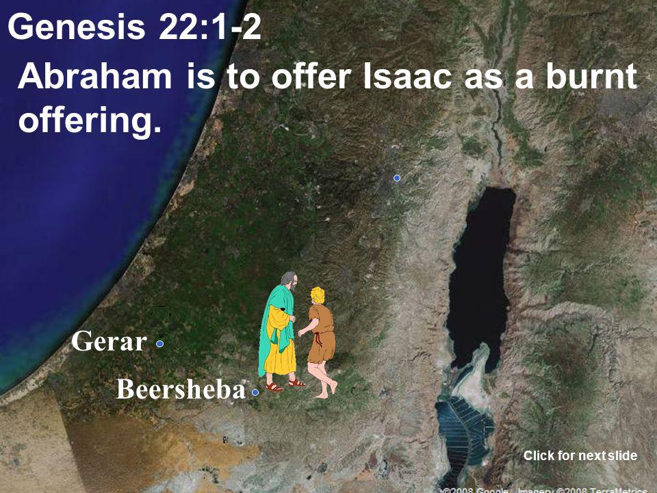 Gerar Beersheba Genesis 22:1-2 Isaac is symbolic of Jesus. Click for next slide