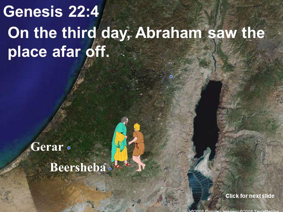 Gerar Beersheba Genesis 22:2-3 A mountain in the land of Moriah.